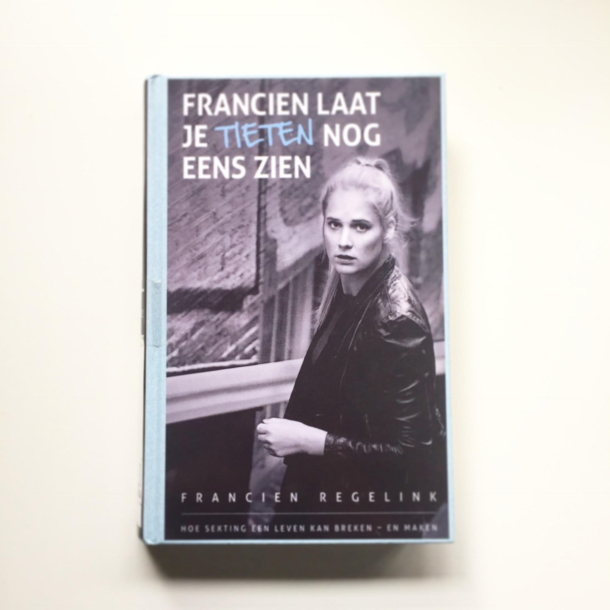 """Maiden Magazine bookclub: """"Francien laat je tieten nog eens zien"""", van Francien Regelink"""